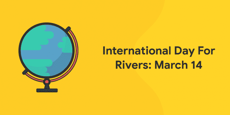International Day of Action for Rivers 2020 - March 14 - Entri Blog