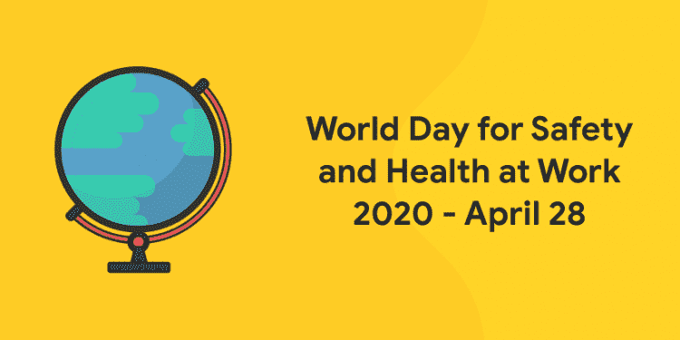 World Day for Safety and Health at Work 2020 - April 28 - Entri Blog