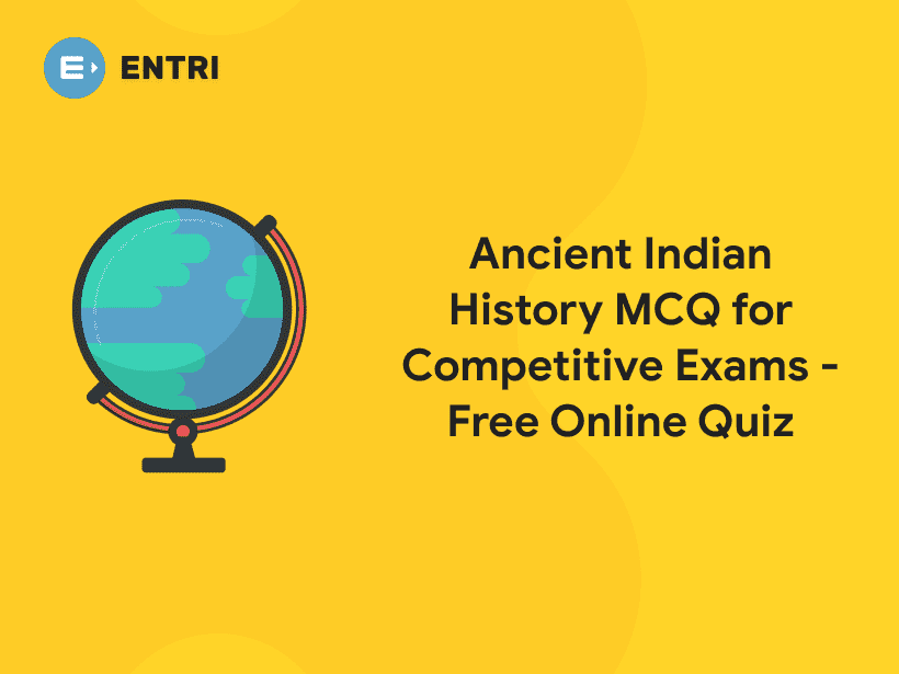 Ancient Indian History Mcq For Competitive Exams Free Online Quiz Entri Blog