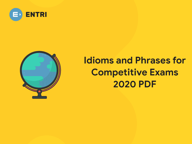 Idioms and Phrases for Competitive Exams 2020 PDF - Entri Blog