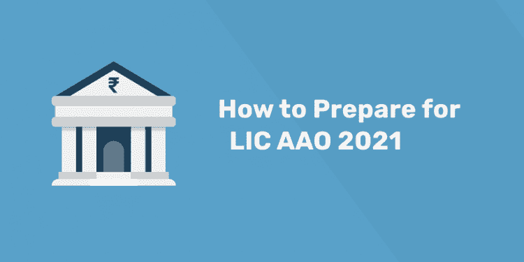 how to prepare for lic aao 2021