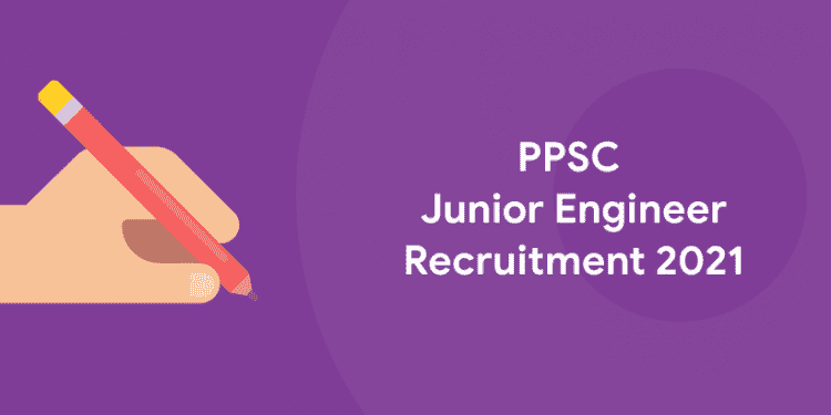 PPSC Junior Engineer Recruitment 2021
