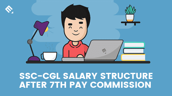 SSC-CGL Salary Structure after 7th Pay Commission