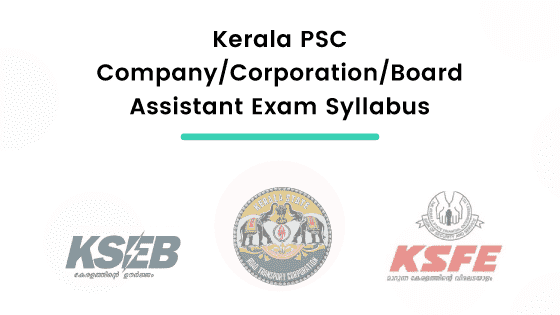 Kerala PSC Company/Corporation/Board Assistant Exam Syllabus