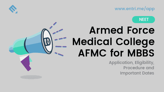 Armed Forces Medical College (AFMC) MBBS 2018 : Admission, Application, Eligibility, Procedure and Important Dates