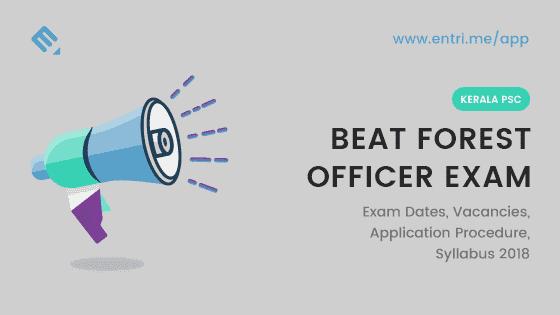 Kerala PSC Beat Forest Officer 2018 Exam Dates, Vacancies, Application Procedure