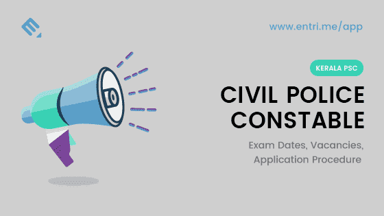 Kerala PSC Civil Police Officer 2018 (Police Constable) Exam Dates, Vacancies, Application Procedure