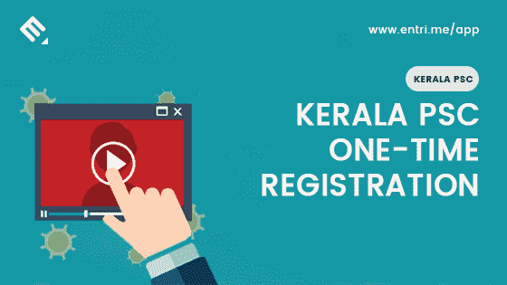 How to Apply Kerala PSC One Time Registration : Step by Step Guide