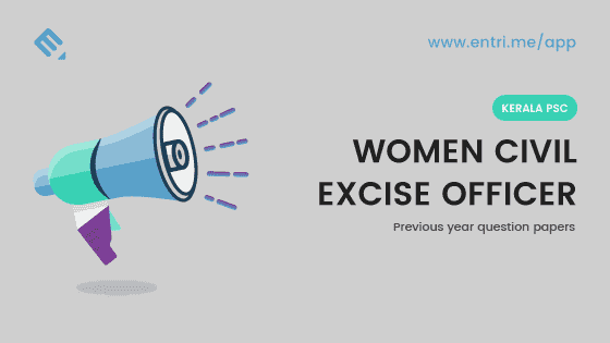Kerala PSC Women Civil Excise Officer Previous Year Question Papers Solved 2018