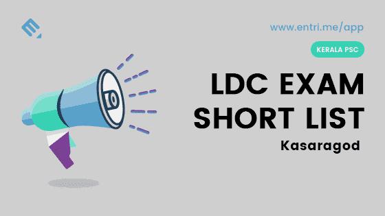 Kerala PSC LDC Exam Shortlist Kasaragod 2018 – 414/2016