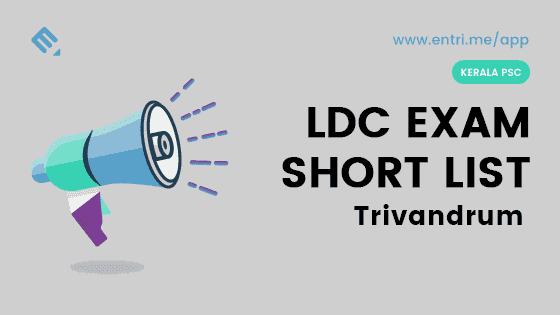 Kerala PSC LDC Exam Shortlist Trivandrum 2018 – 414/2016