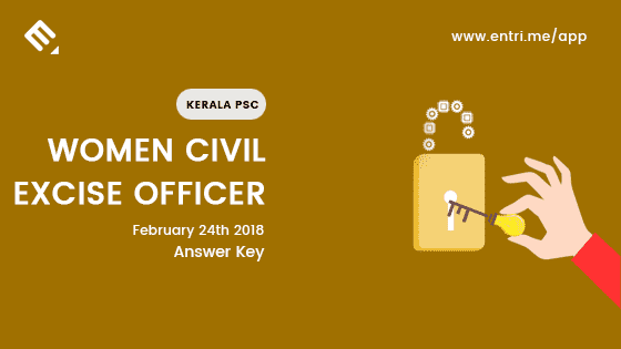 Kerala PSC Women Civil Excise Officer Exam – Answer Key – 24/02/2018