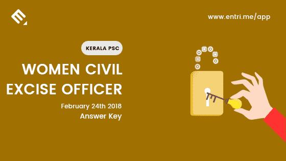 Kerala PSC Women Civil Excise Officer Exam – Answer Key – 24/02/2018