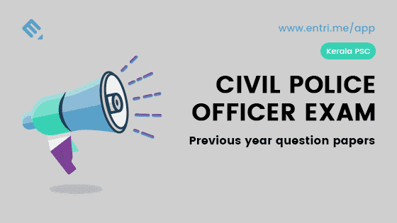 Kerala PSC Civil Police Officer Exam Previous Year Question Papers