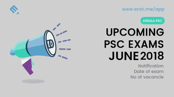 upcoming psc exam in kerala - june 2018