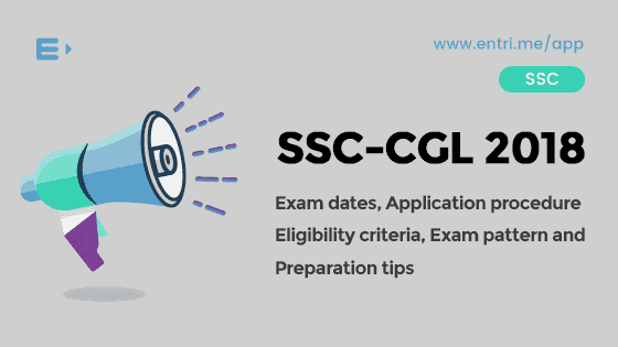 SSC CGL 2018 – Exam Date, Syllabus, Exam Pattern, Application Procedure