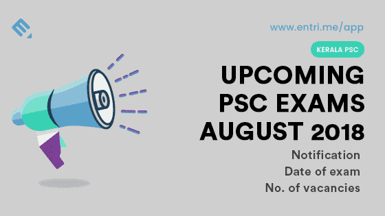 Kerala PSC Upcoming Exams in August 2018 – Exam Time Table