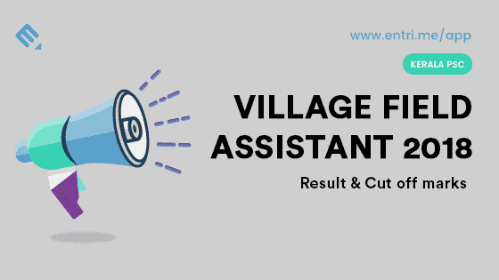 Kerala PSC Village Field Assistant Exam (VFA) 2018 Result will be out soon. District wise cut off merit list