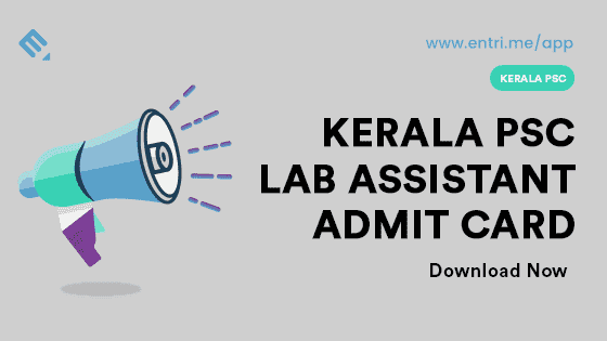 Kerala PSC Lab Assistant Hall Ticket / Admit Card 2018 – Download Now