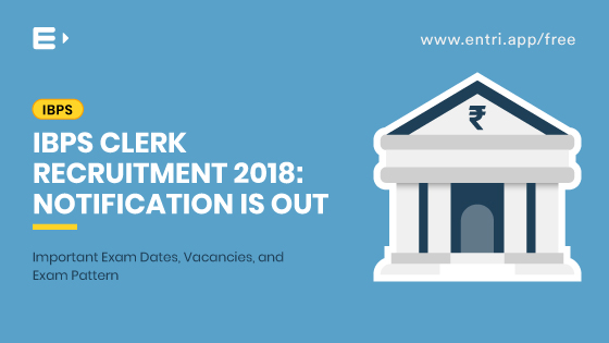 IBPS Clerk 2018: Notification is out