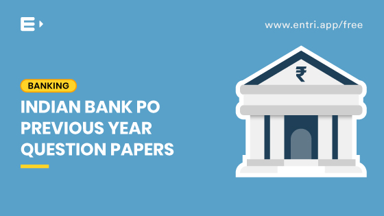 Indian Bank PO Examination 2018: Previous Year Question Papers