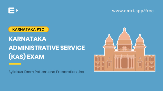 Karnataka Administrative Service(KAS) Exam Syllabus, Exam Pattern and Preparation Tips