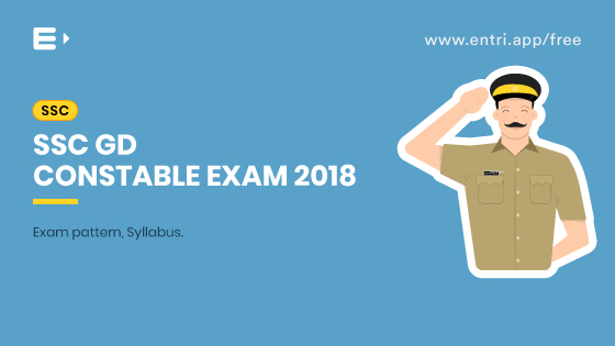 SSC GD Constable Exam 2018: Exam Pattern, Syllabus