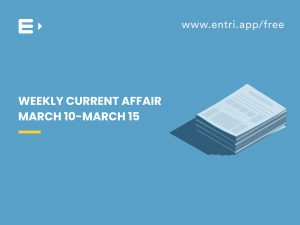 weekly current affair march 10 to 15