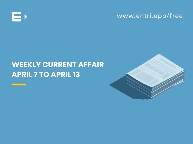 weekly current affair april 7 to 13