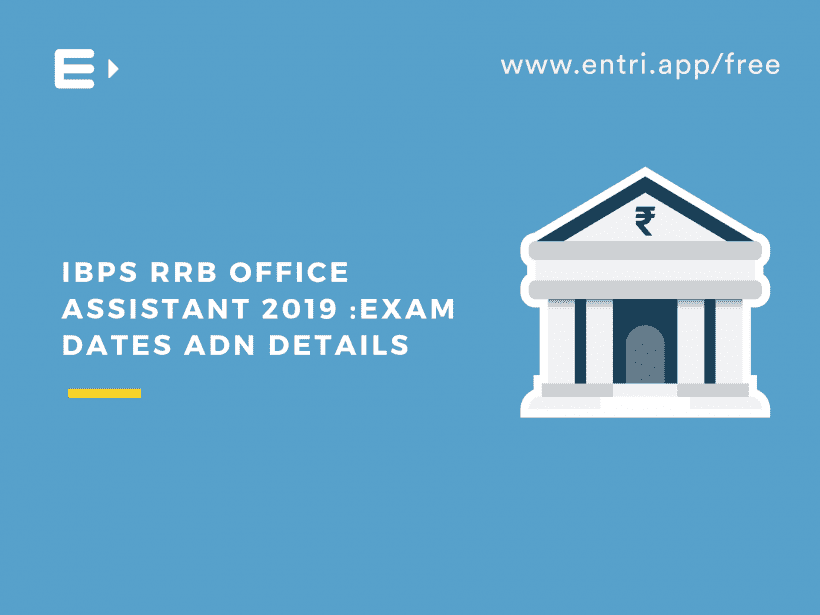 IBPS RRB Office Assistant 2019 : Exam dates adn details