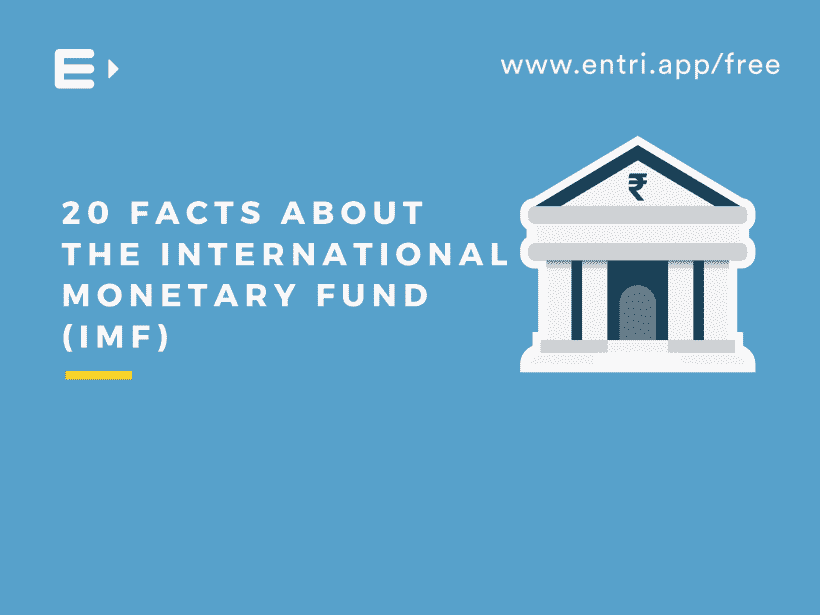 20 Facts About the International Monetary Fund IMF